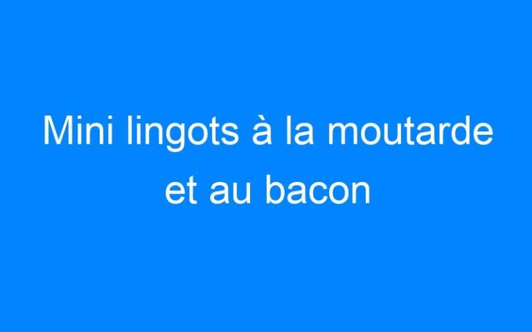 Mini lingots à la moutarde et au bacon