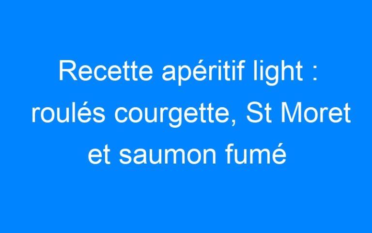 Recette apéritif light : roulés courgette, St Moret et saumon fumé